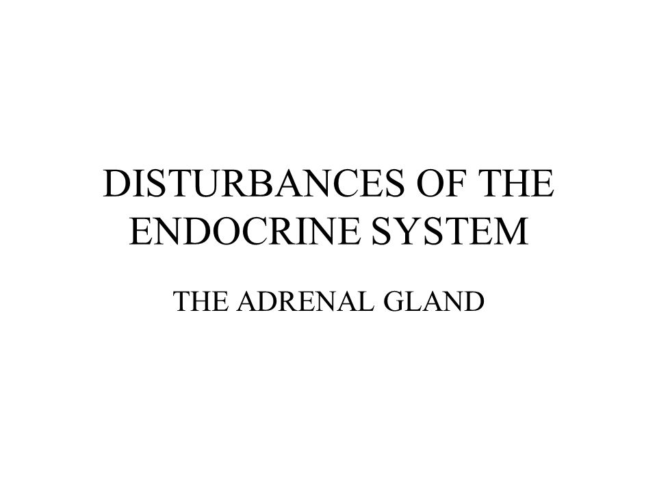 DISTURBANCES OF THE ENDOCRINE SYSTEM