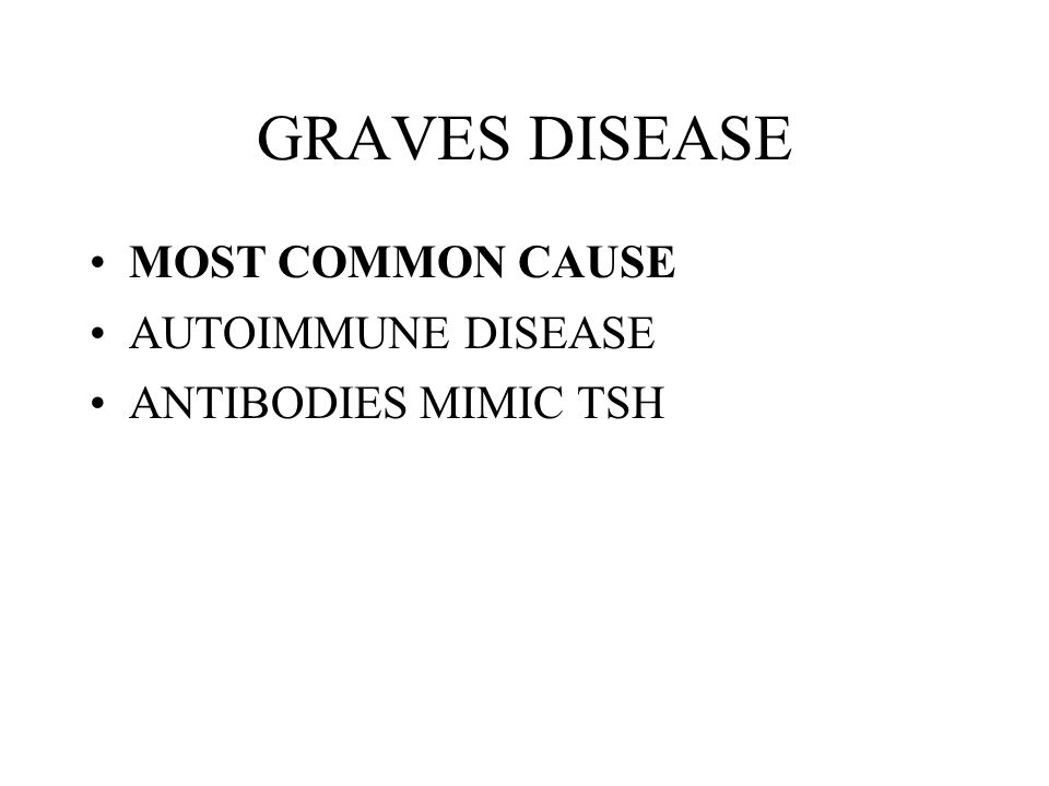 GRAVES DISEASE MOST COMMON CAUSE AUTOIMMUNE DISEASE