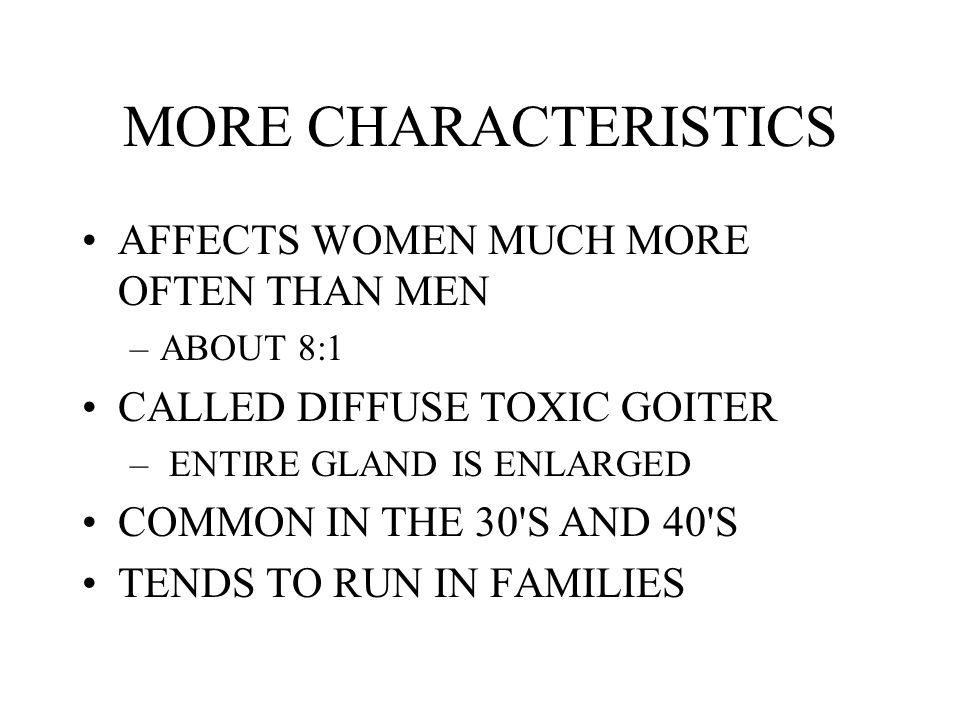 MORE CHARACTERISTICS AFFECTS WOMEN MUCH MORE OFTEN THAN MEN
