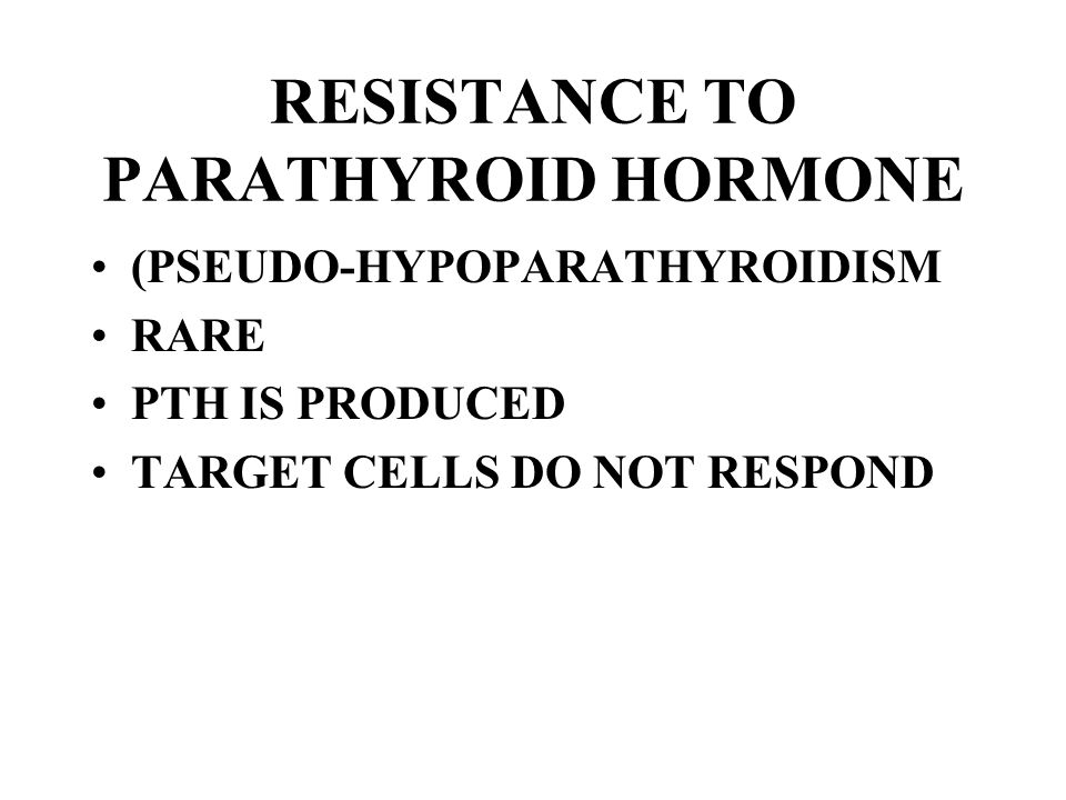 RESISTANCE TO PARATHYROID HORMONE