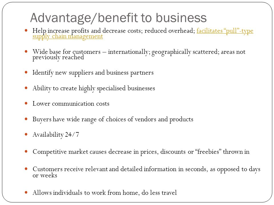 Advantage/benefit to business