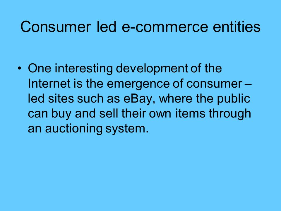 Consumer led e-commerce entities