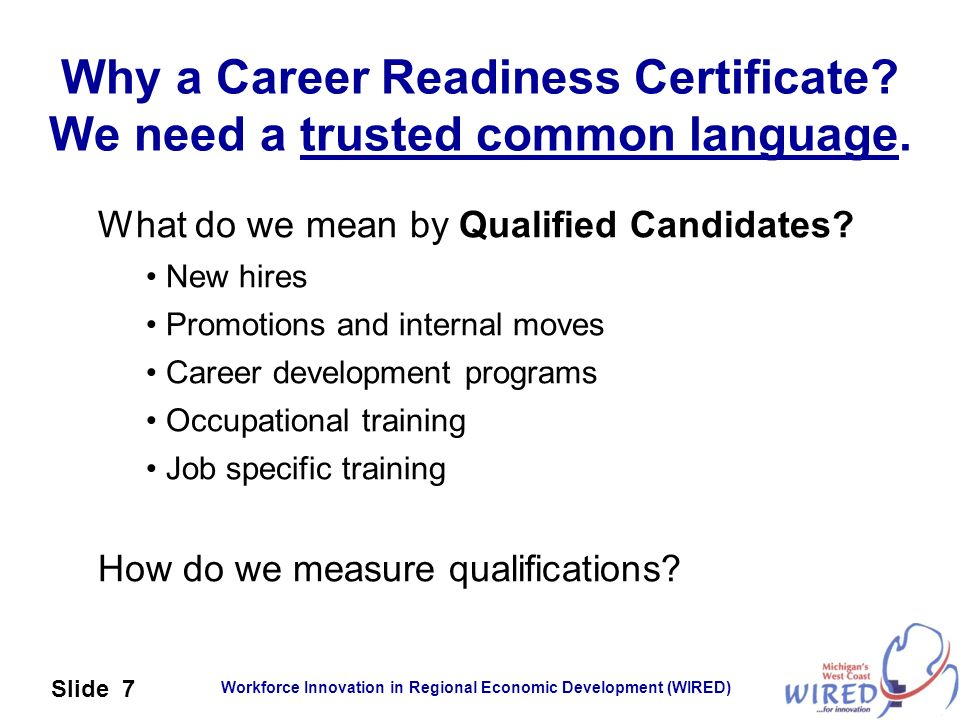 Why a Career Readiness Certificate We need a trusted common language.