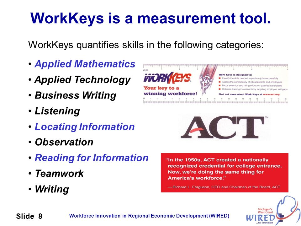 WorkKeys is a measurement tool.