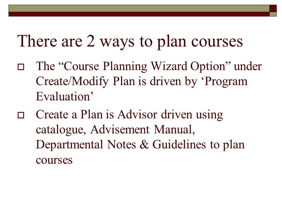 There are 2 ways to plan courses