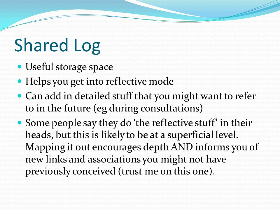 Shared Log Useful storage space Helps you get into reflective mode