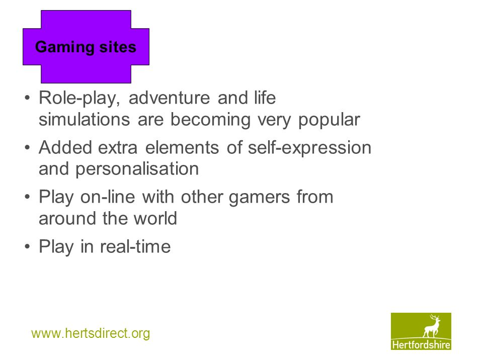 Role-play, adventure and life simulations are becoming very popular