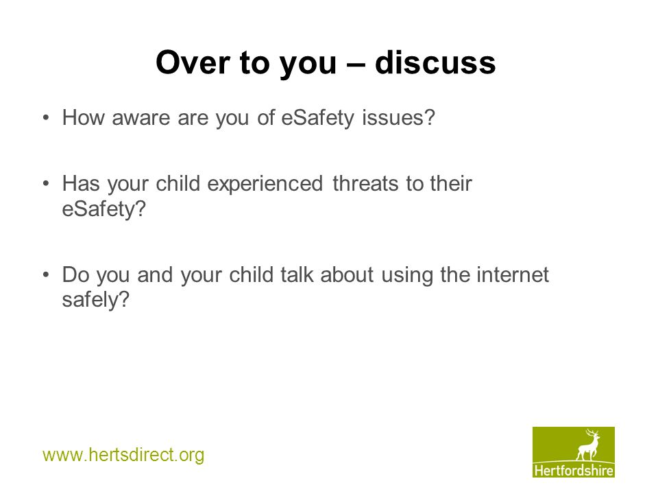 Over to you – discuss How aware are you of eSafety issues