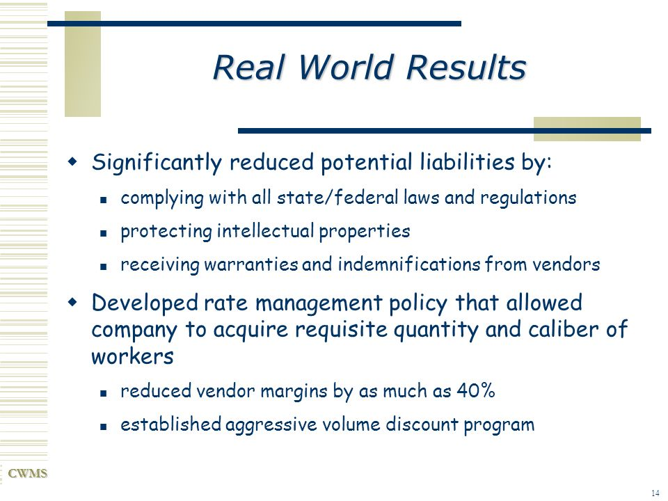 Real World Results Significantly reduced potential liabilities by: