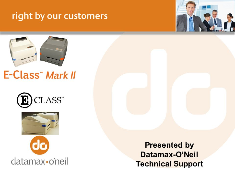Presented by Datamax-O'Neil Technical Support