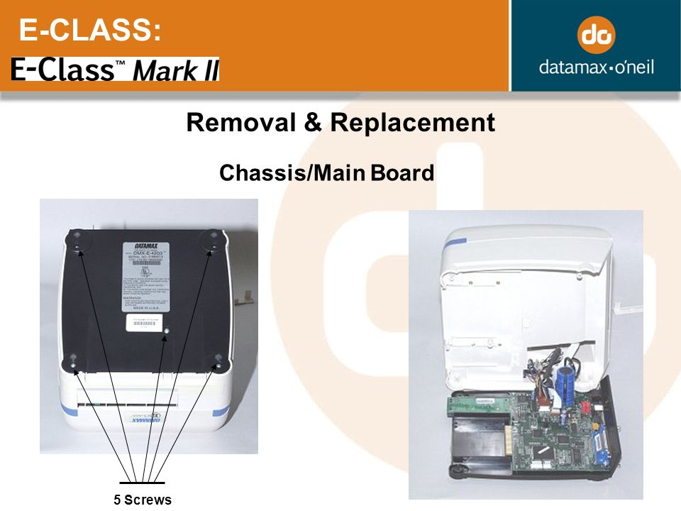 E-CLASS: Removal & Replacement Chassis/Main Board 5 Screws