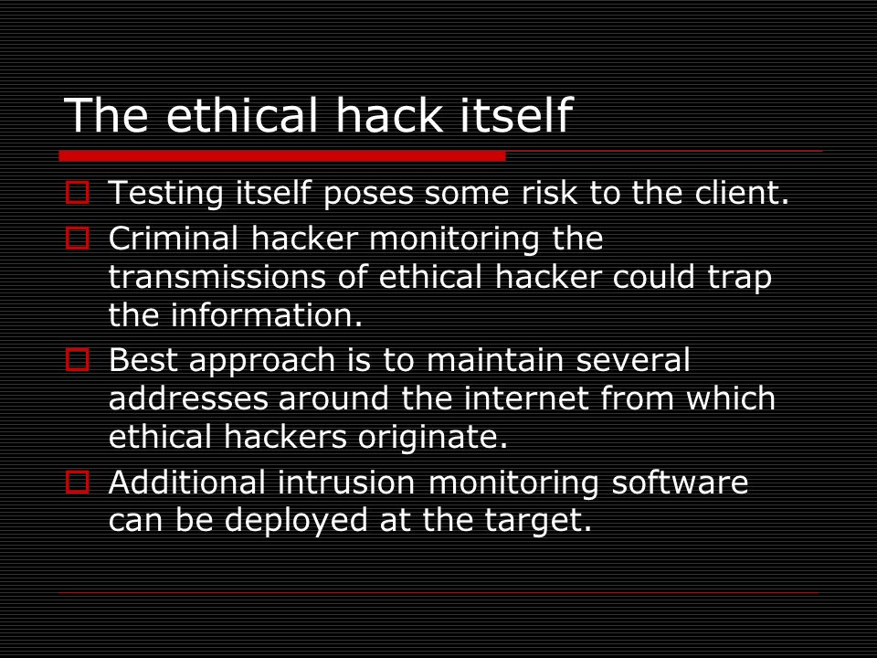The ethical hack itself