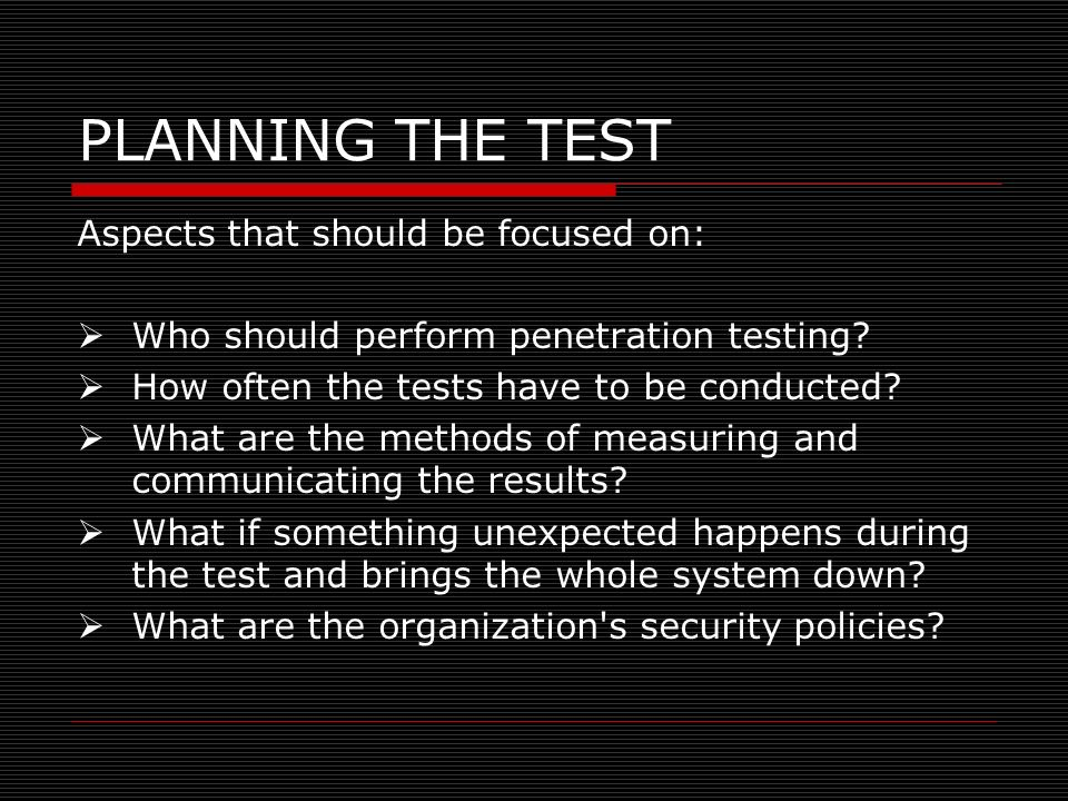 PLANNING THE TEST Aspects that should be focused on: