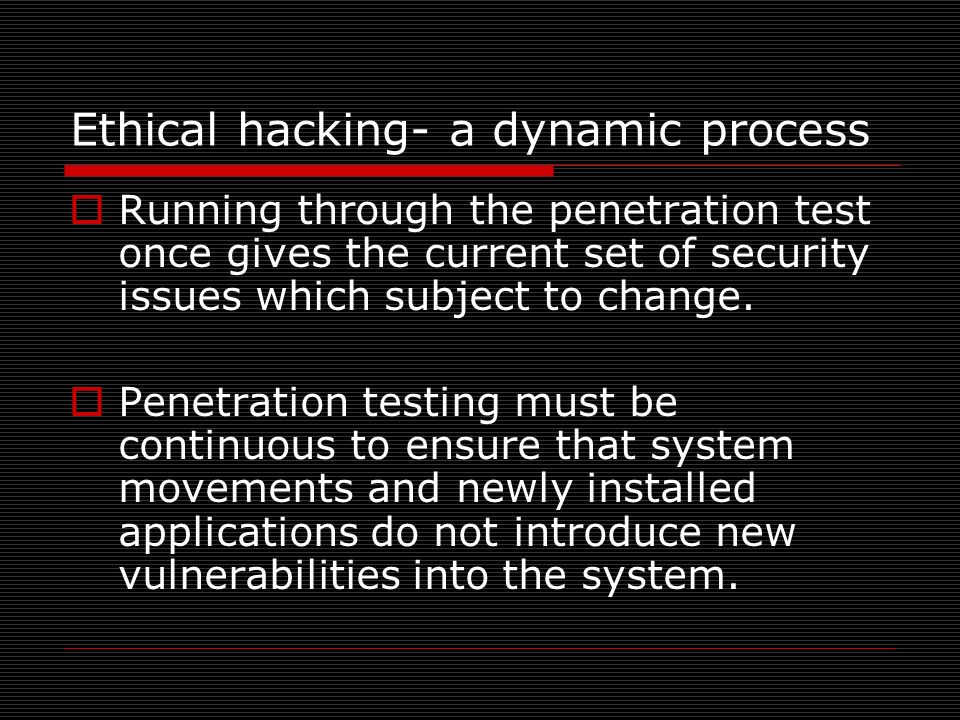 Ethical hacking- a dynamic process