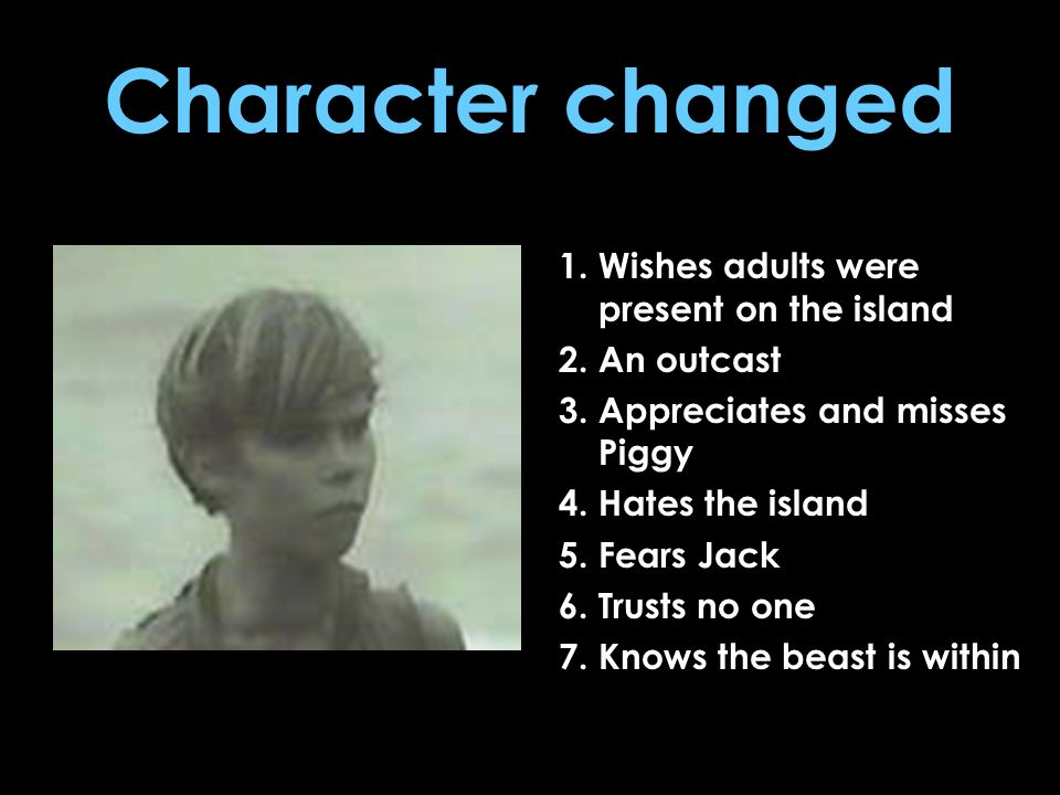 Character changed 1. Wishes adults were present on the island
