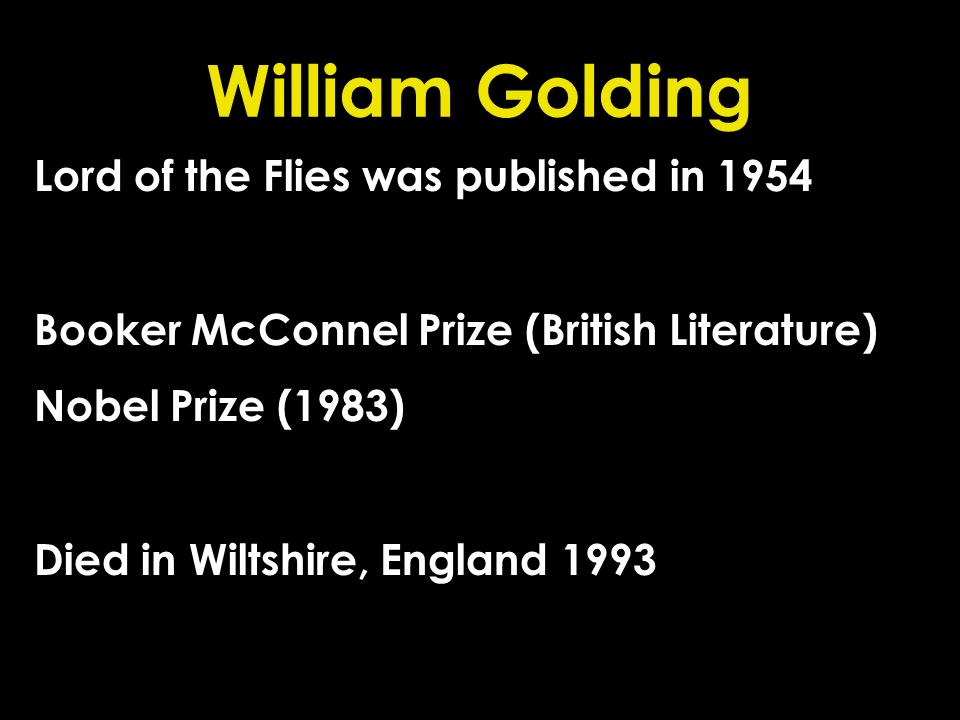William Golding Lord of the Flies was published in 1954