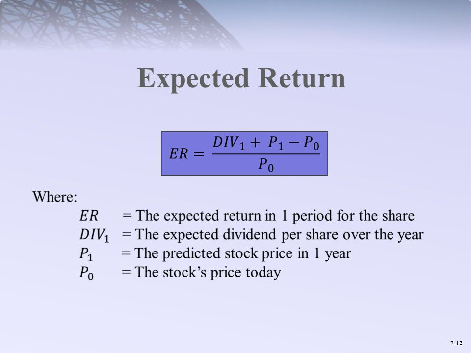 Expected Return Note: this return is sometimes referred to as the Holding Period Return