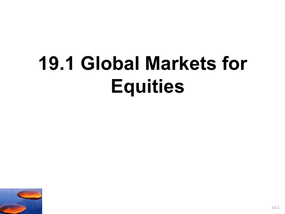 19.1 Global Markets for Equities