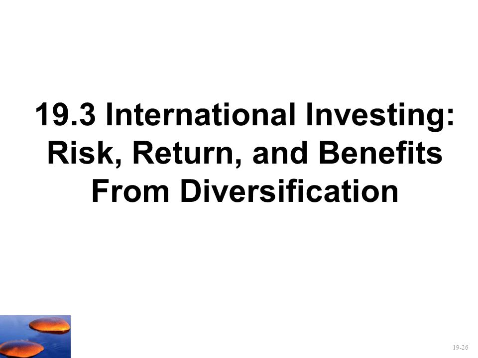 19.3 International Investing: Risk, Return, and Benefits From Diversification