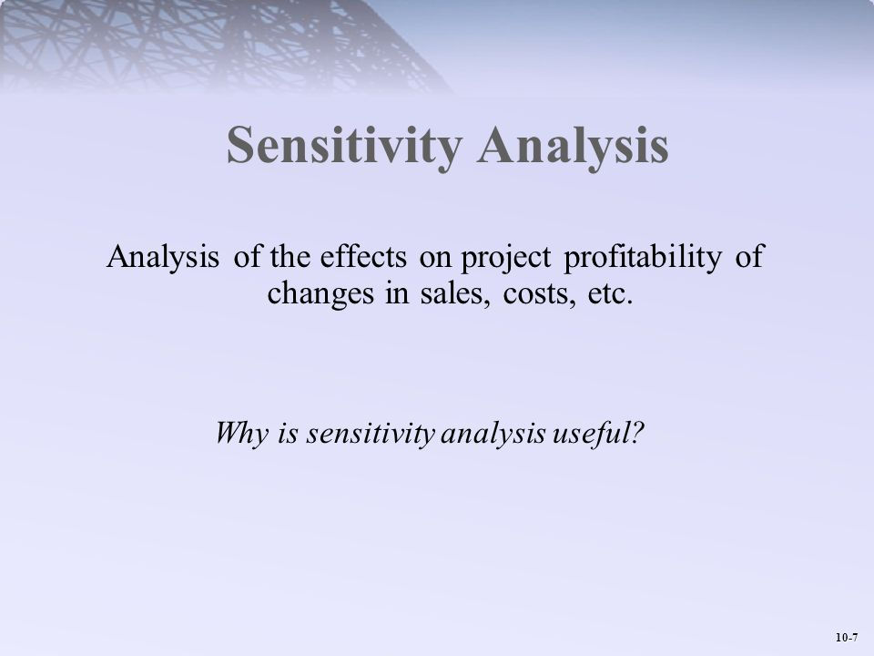 Why is sensitivity analysis useful