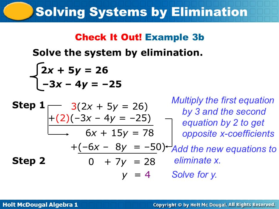 Check It Out! Example 3b Solve the system by elimination. 2x + 5y = 26. –3x – 4y = –25.