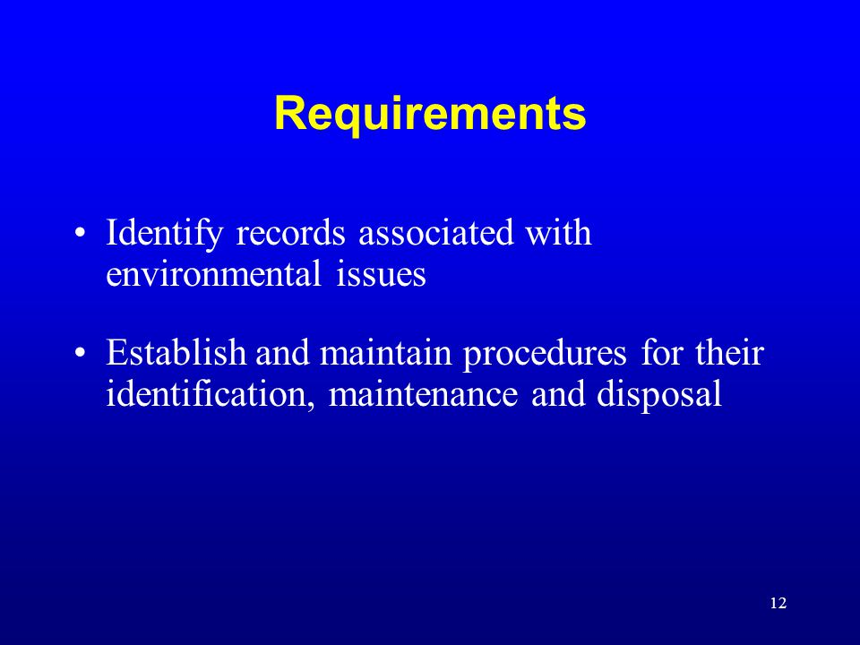 Requirements Identify records associated with environmental issues