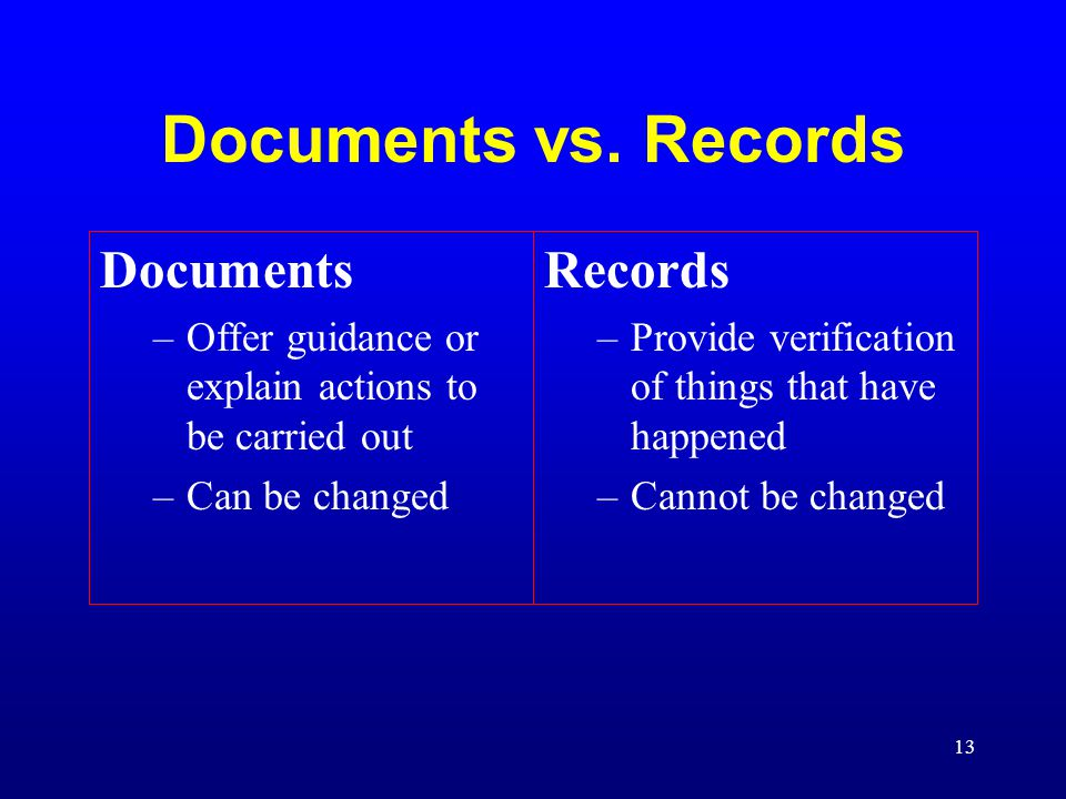 Documents vs. Records Documents Records
