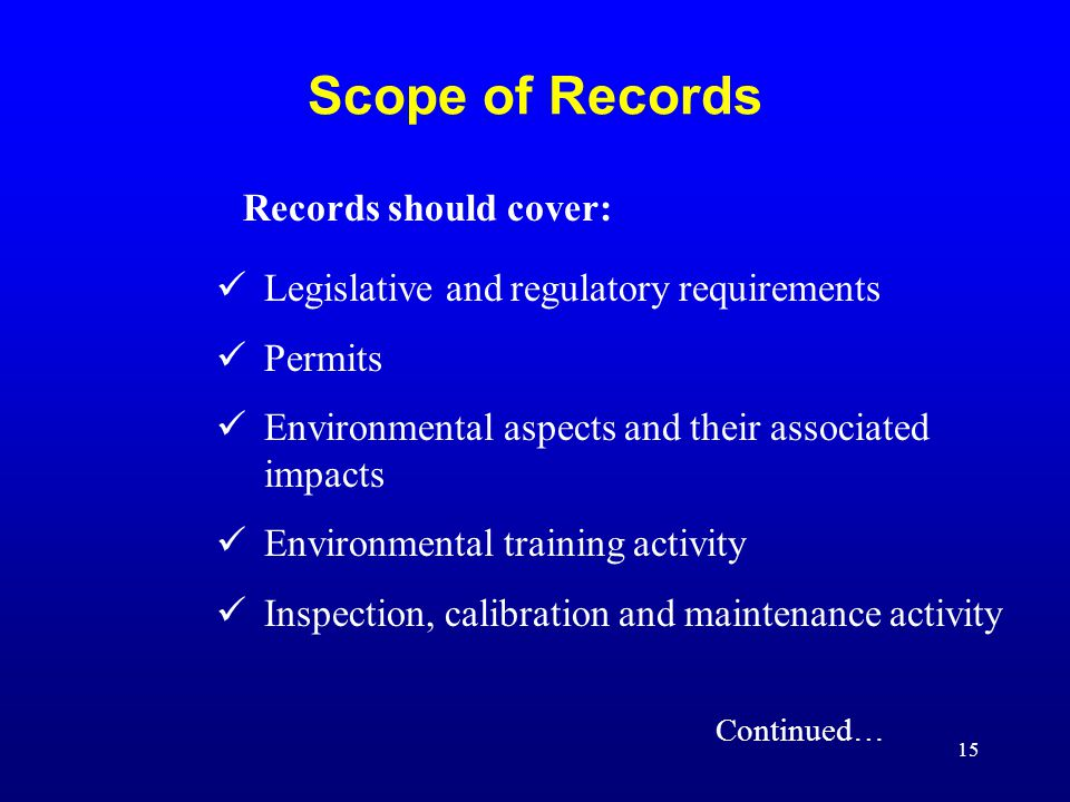 Scope of Records Records should cover: