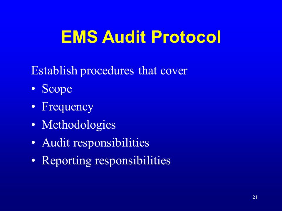 EMS Audit Protocol Establish procedures that cover Scope Frequency