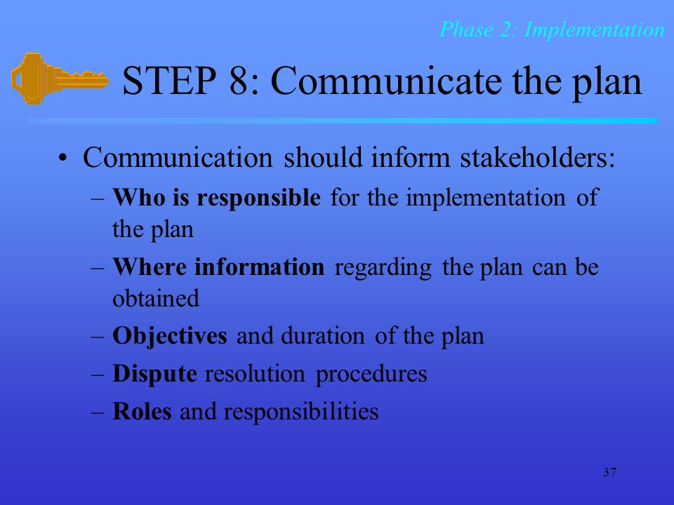 STEP 8: Communicate the plan
