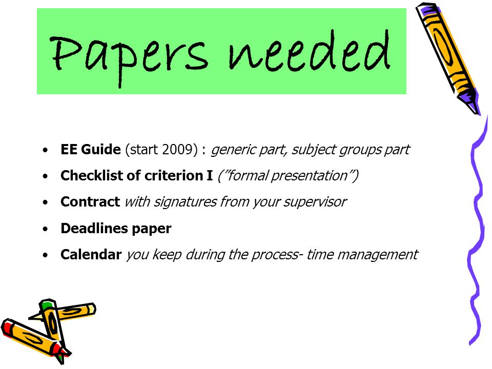 Papers needed EE Guide (start 2009) : generic part, subject groups part. Checklist of criterion I ( formal presentation )