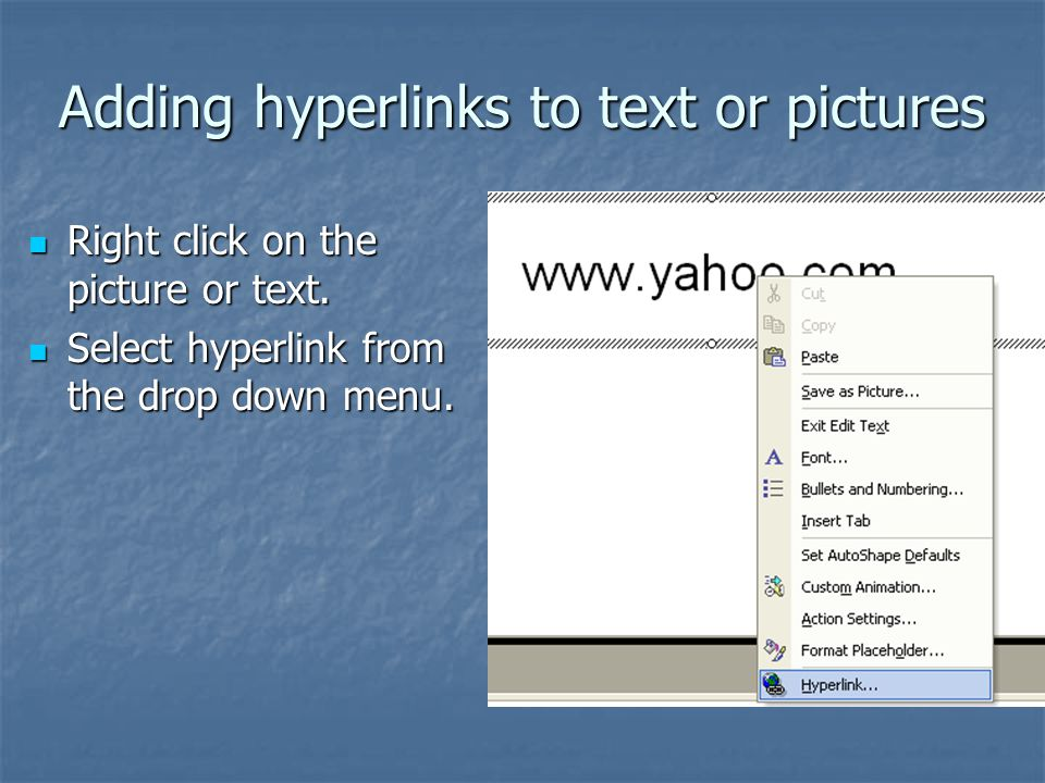 Adding hyperlinks to text or pictures