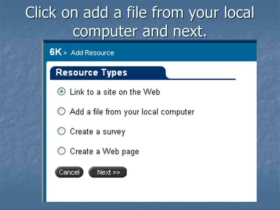 Click on add a file from your local computer and next.