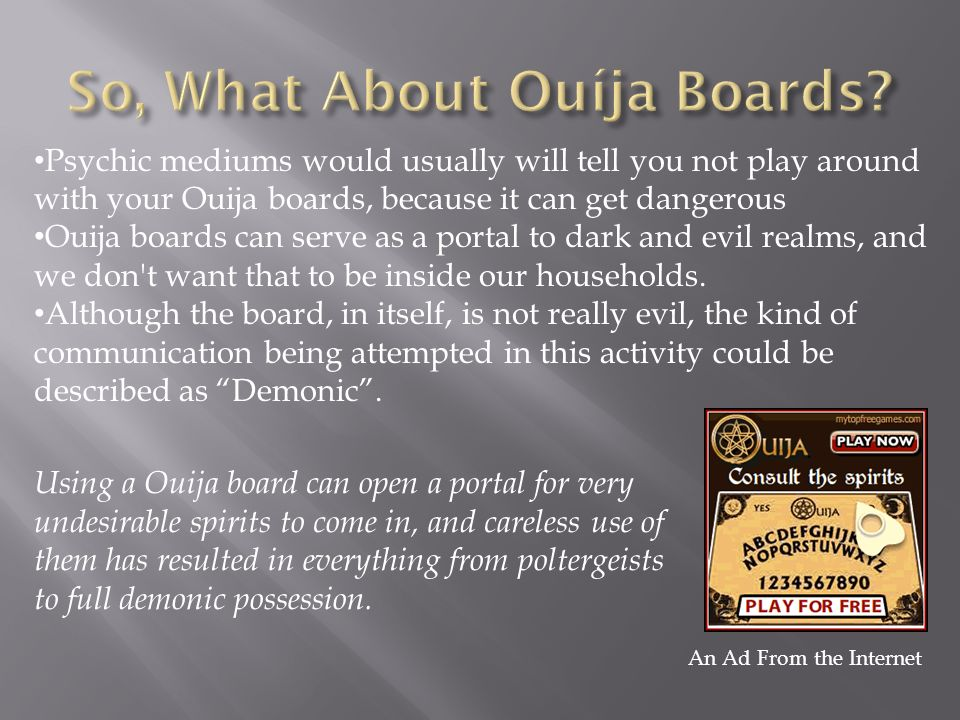 So, What About Ouíja Boards