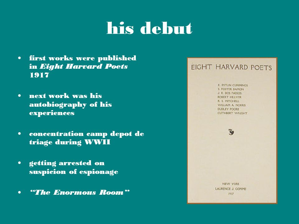 his debut first works were published in Eight Harvard Poets 1917