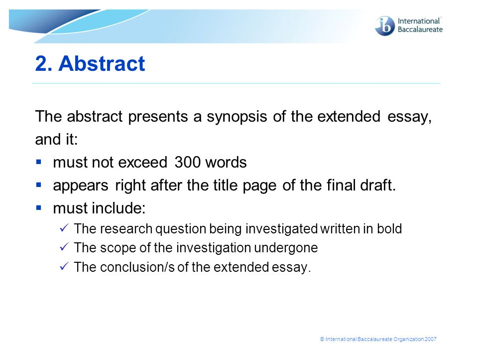 2. Abstract The abstract presents a synopsis of the extended essay,