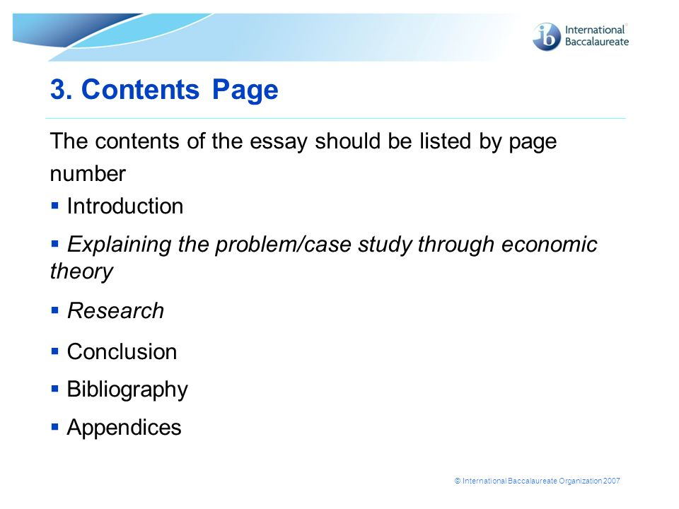 3. Contents Page The contents of the essay should be listed by page