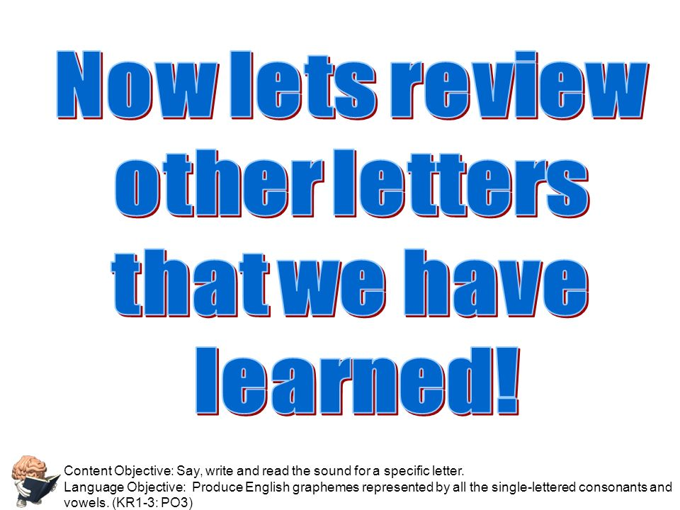 Now lets review other letters that we have learned!
