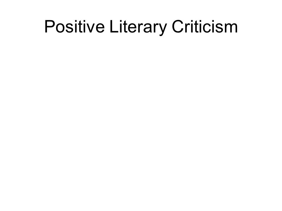 Positive Literary Criticism
