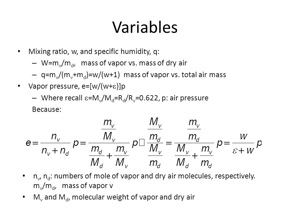 Variables Mixing ratio, w, and specific humidity, q: