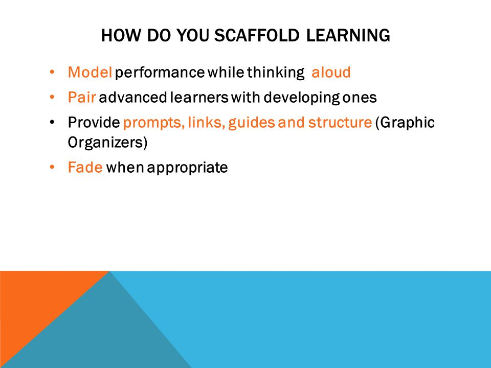 How do you Scaffold learning