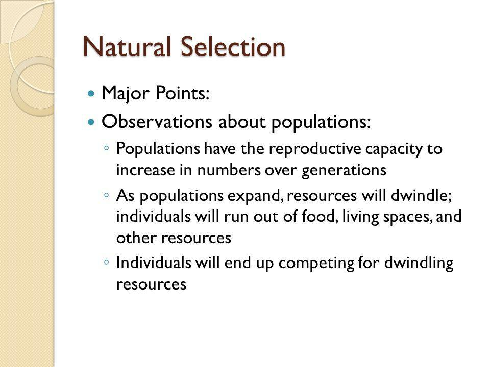 Natural Selection Major Points: Observations about populations: