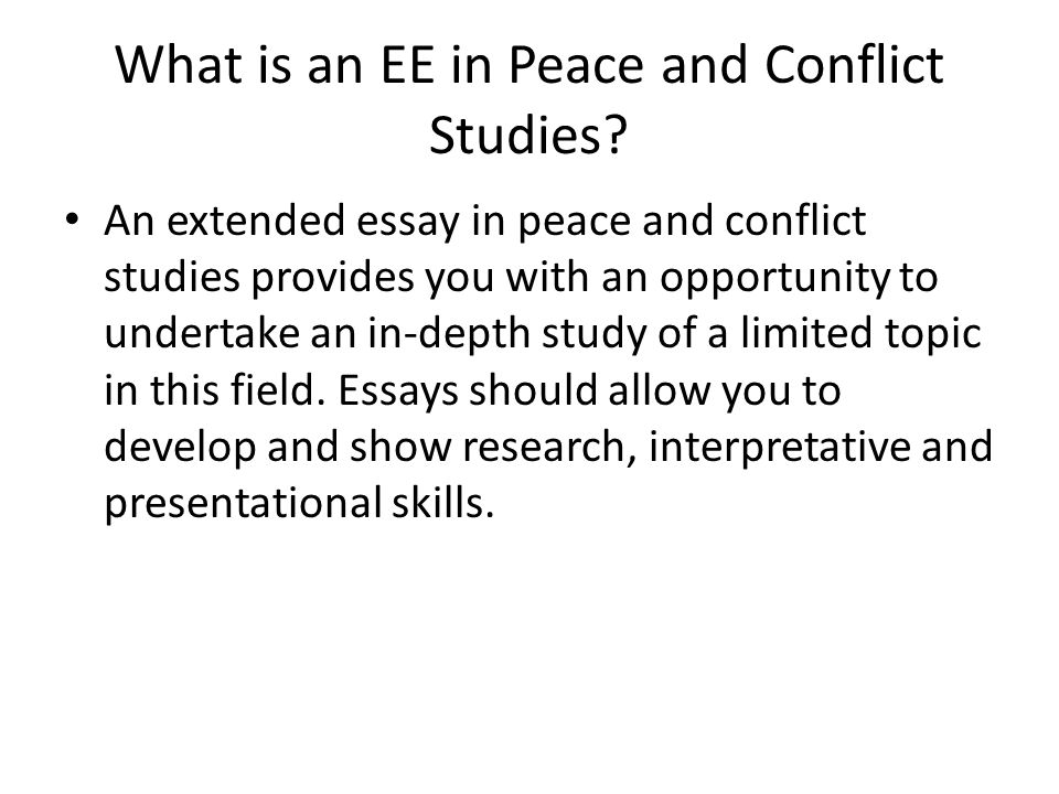 Thesis For An Analysis Essay What Is An Ee In Peace And Conflict Studies Sample Apa Essay Paper also Essay In English Literature Writing An Extended Essay In Peace And Conflict Studies  Ppt Video  Sample Of Proposal Essay
