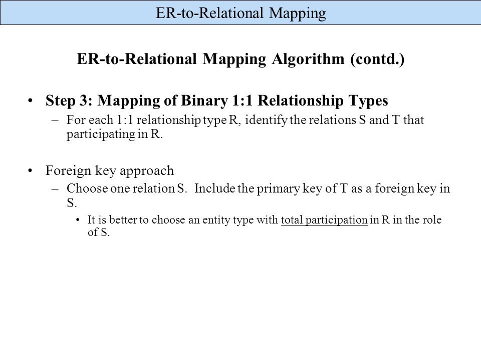 ER-to-Relational Mapping Algorithm (contd.)