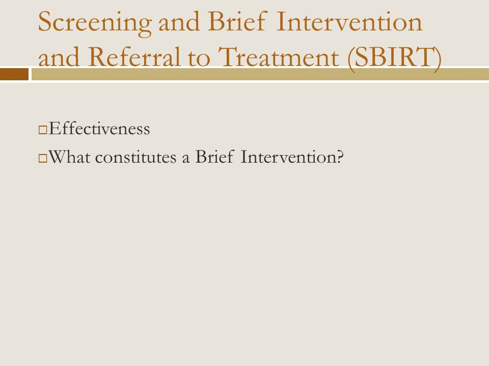 Screening and Brief Intervention and Referral to Treatment (SBIRT)