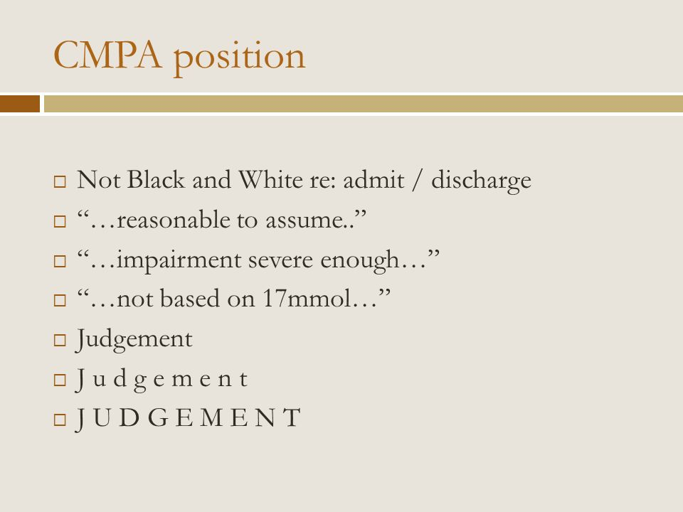 CMPA position Not Black and White re: admit / discharge