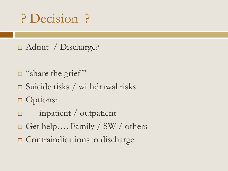 Decision Admit / Discharge share the grief