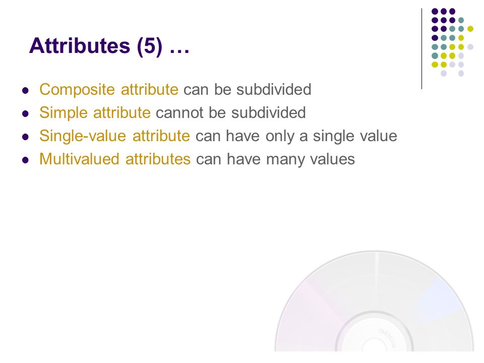 Attributes (5) … Composite attribute can be subdivided