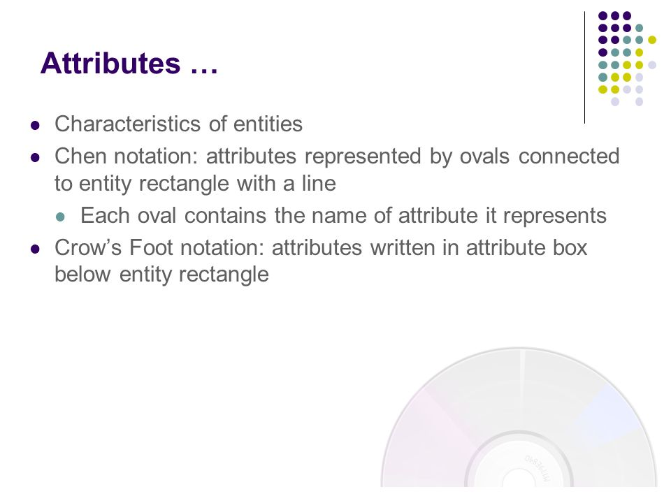 Attributes … Characteristics of entities