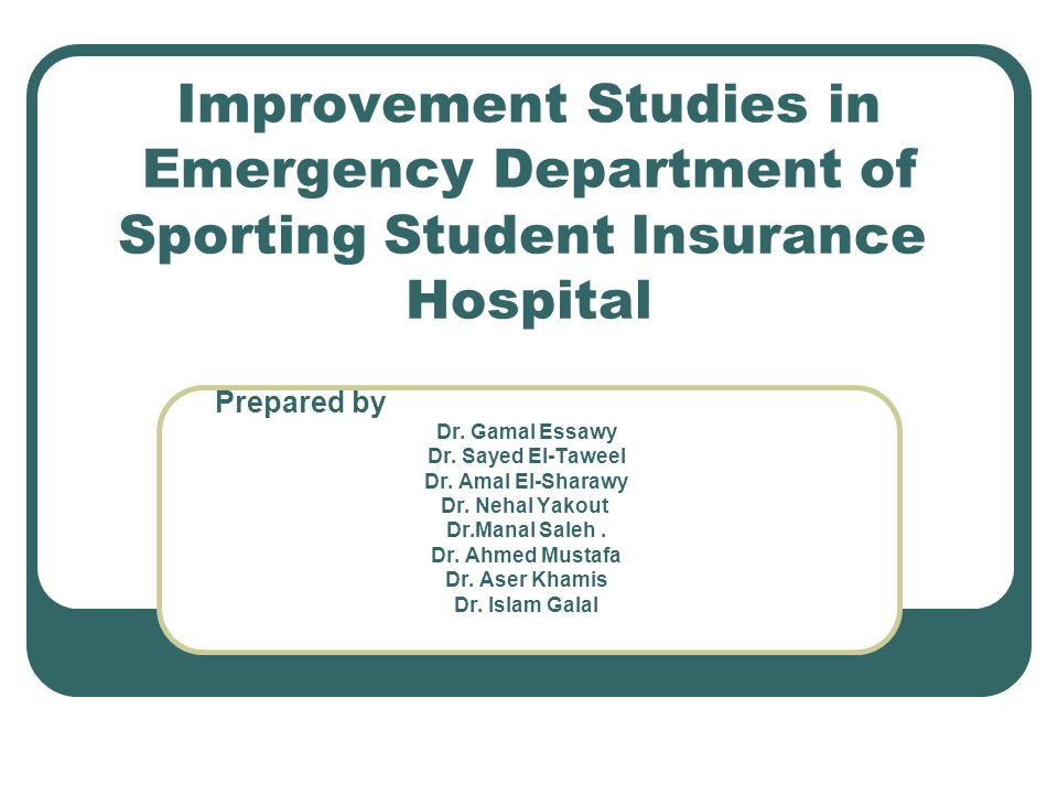 Improvement Studies in Emergency Department of Sporting Student Insurance Hospital